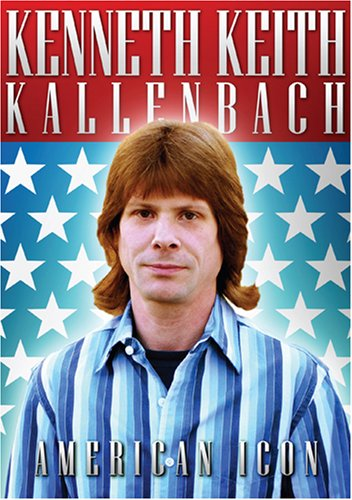 Kenneth Keith Kallenbach: American Icon