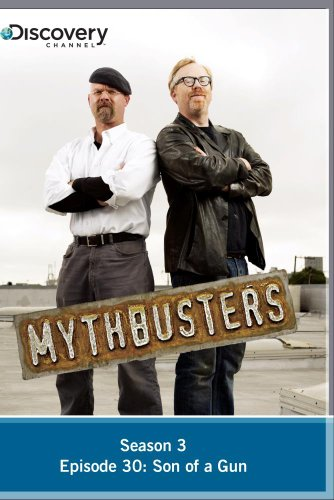 MythBusters Season 3 - Episode 30: Son of a Gun
