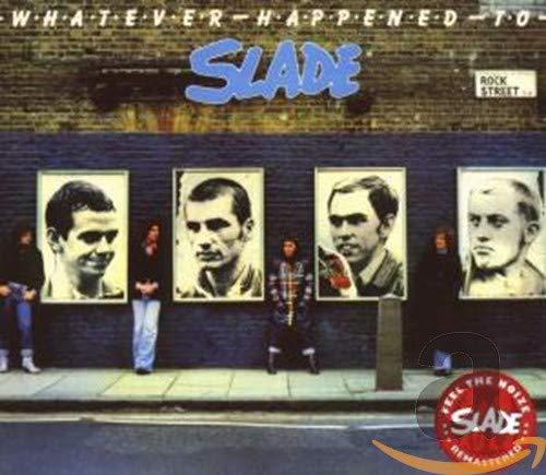 SLADE - Whatever Happened To Slade - Zortam Music