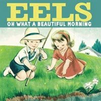 Eels - What A Beautyful Morning - Zortam Music