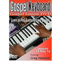 Gospel Keyboard: Gospel Lesson DVD - Learn To Play Contemporary Gospel - Lessons 13 thru 16