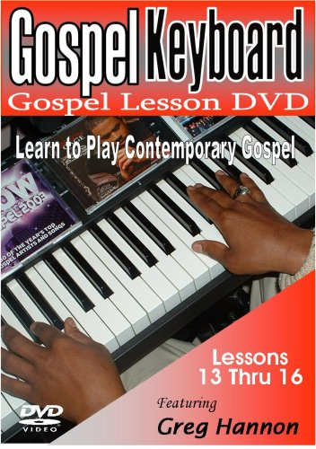 Gospel Keyboard: Gospel Lesson DVD - Learn To Play Contemporary Gospel - Lessons 13 thru 16