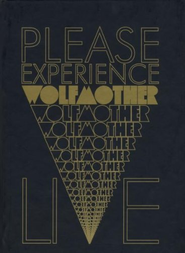 Please Experience Wolfmother Live