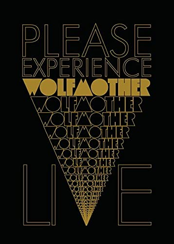 Please Experience Wolfmother: Live
