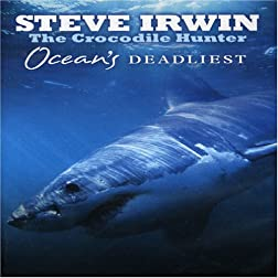 Steve Irwin: Ocean's Deadliest