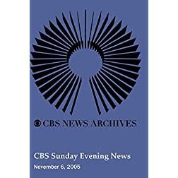 CBS Sunday Evening News (November 06, 2005)