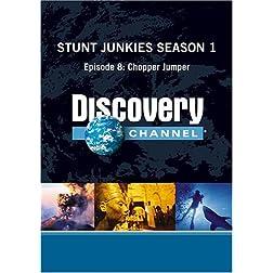Stunt Junkies Season 1 - Episode 8: Chopper Jumper