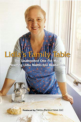 Lidia's Family Table - The Unattended One Pot Meal
