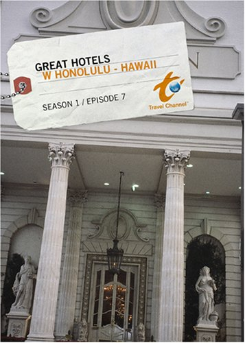 Great Hotels Season 1 - Episode 7: W Honolulu - Hawaii