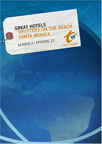 Great Hotels Season 2 - Episode 11: Shutters on the Beach - Santa Monica