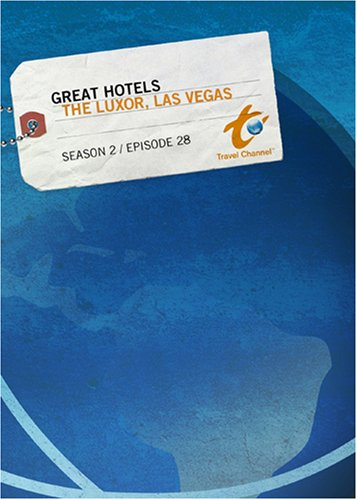 Great Hotels Season 2 - Episode 28: The Luxor, Las Vegas
