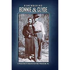 Remembering Bonnie and Clyde