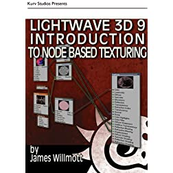 LightWave 3D 9 Introduction to Node Based Texturing