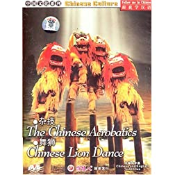 Chinese Culture: The Chinese Acrobatics / Chinese Lion Dance