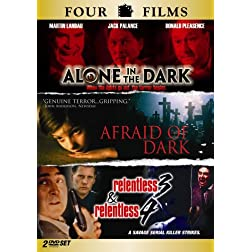 Alone in the Dark/Afraid of the Dark/Relentless 3/Relentless 4