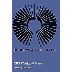 CBS Weekend News (February 26, 2005)