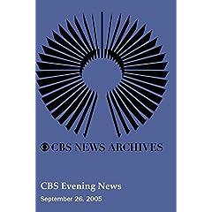 CBS Evening News (September 26, 2005)
