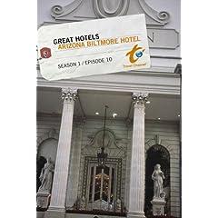Great Hotels Season 1 - Episode 10: Arizona Biltmore Hotel