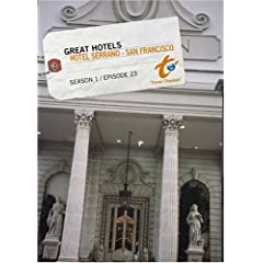 Great Hotels Season 1 - Episode 23: Hotel Serrano - San Francisco