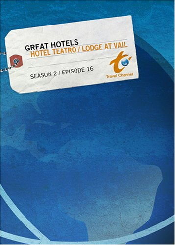 Great Hotels Season 2 - Episode 16: Hotel Teatro / Lodge at Vail
