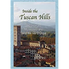 Inside The Tuscan Hills Cortona, Montepulciano, and the Val D'Orcia