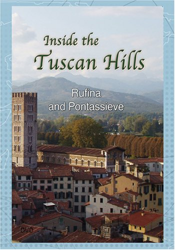 Inside the Tuscan Hills Rufina and Pontassieve
