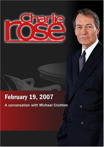 Charlie Rose with Michael Crichton (February 19, 2007)