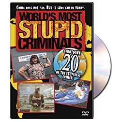 World's Most Stupid Criminals
