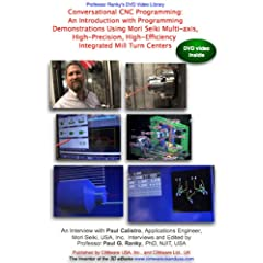 Conversational CNC Programming: An Introduction with Programming Demonstrations Using Mori Seiki Multi-axis, High-Precision, High-Efficiency Integrated Mill Turn Centers