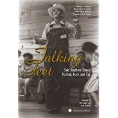 Talking Feet: Solo Southern Dance Flatfoot, Buck and Tap