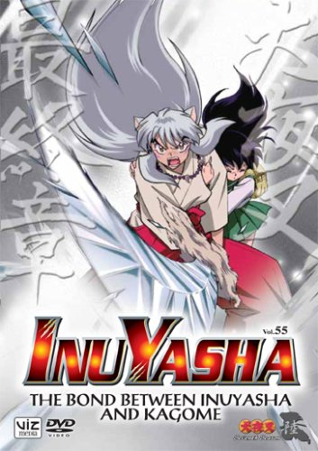 Inu Yasha, Vol. 55 - The Bond Between Inu Yasha and Kagome