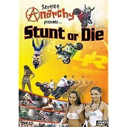 Street Anarchy Presents Stunt or Die
