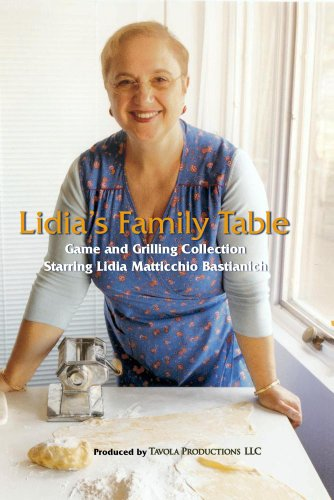 Lidia's Family Table - Game and Grilling Collection