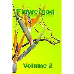 Floral Design by The Flowergod Volume 2