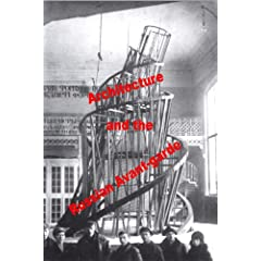 Architecture and the Russian Avant-garde (PAL Version)