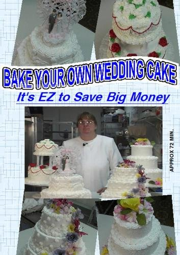 Bake Your Own Wedding Cake - It's EZ to Save Big Money