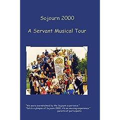 Sojourn 2000 A Servant Musical Tour