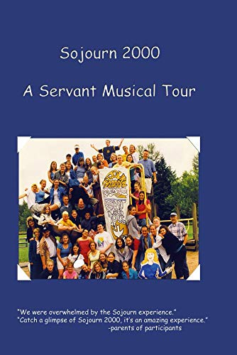 Sojourn 2000 A Servant Musical Tour