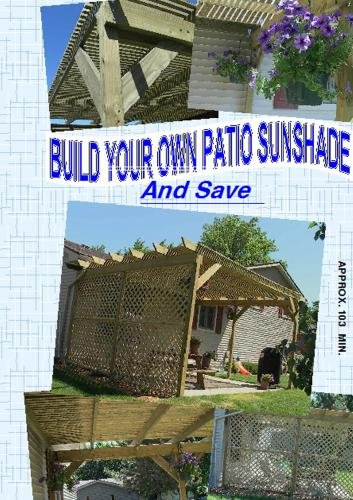 Build Your Own Patio Sunshade And Save