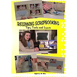 Beginning Scrapbooking - Tips, Tools and Layouts