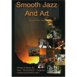 Smooth Jazz & Art  the D.V.D
