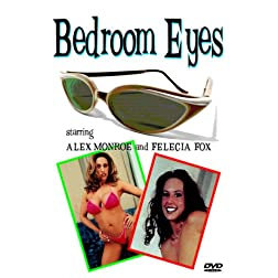 Bedroom Eyes with Alex Monroe and Felecia Fox