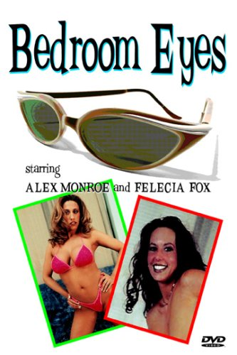 Bedroom Eyes with Alex Monroe and Felecia Fox