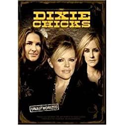 Dixie Chicks: Unauthorized
