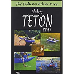 Fly Fishing Adventures, Idaho's Teton River Trout