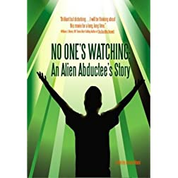 No One's Watching: An Alien Abductee's Story