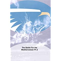 The Battle For the Mediterranean Pt 2