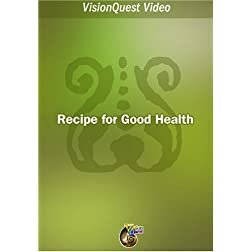 Recipe for Good Health