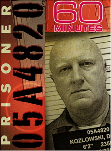 60 Minutes - Prisoner 05A4820 (March 25, 2007)