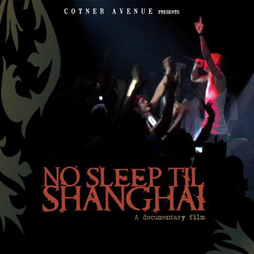 No Sleep Till Shangai